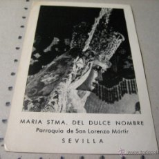 Postales: ESTAMPA RELIGIOSA ANTIGUA: MARIA SANTISIMA DEL DULCE NOMBRE. PARROQUIA SAN LORENZO MARTIR. SEVILLA. Lote 43251918