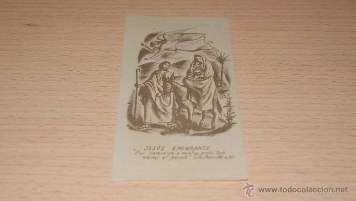 ESTAMPA RELIGIOSA DE JESÚS EMIGRANTE CON ORACIÓN EN TRASERA - 10,4 CM. * 5,5 CM. (Postales - Postales Temáticas - Religiosas y Recordatorios)