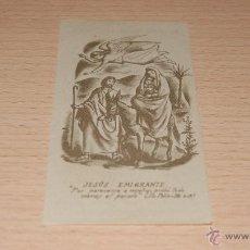 Postales: ESTAMPA RELIGIOSA DE JESÚS EMIGRANTE CON ORACIÓN EN TRASERA - 10,4 CM. * 5,5 CM.. Lote 43526908