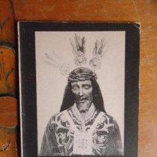 Postales: SEÑOR CAUTIVO Y RESCATADO.PARROQUIA SAN ILDEFONSO.SEVILLA.1975. 63 PAGINAS. Lote 47030601