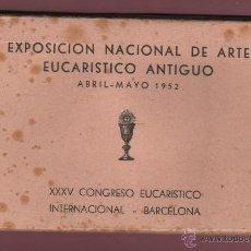 Postales: BLOCK POSTALES DE CUSTODIAS CAPILLA COPON - RELIQUIA - EXPO, NACN. DE ARTE EUCARISTICO ANTIGUO 1952. Lote 51251941
