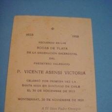 Postales: ESTAMPITA RECUERDO DE LAS BODAS DE PLATA DE LA ORDENACIÓN SACERDOTAL. VICENTE ASENSI VICTORIA. 1958.. Lote 52740736