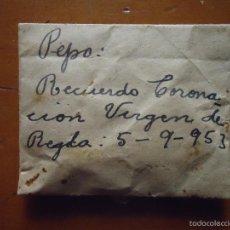 Postales: RELIQUIA DE LA CORONACION DE LA VIRGEN DE REGLA CHIPIONA CADIZ 1953 CON FLOR DEL EVENTO. Lote 56647148