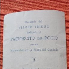 Postales: RECUERDO TRIDUO.PASTORCITO DEL ROCIO.HERMANAD PALMA DEL CONDADO.1950. Lote 56747502