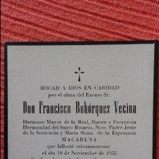 Postales: RECUERDO FUNERAL.FRANCISCO BOHORQUEZ VECINA.HERMANO MAYOR.SANTO ROSARIO.MACARENA.SEVILLA,1955. Lote 61714892