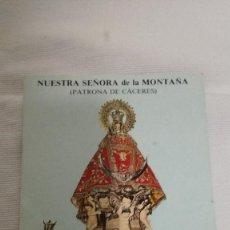 Postales: 1-ESTAMPA NUESTRA SEÑORA DE LA MONTAÑA, PATRONA DE CACERES. Lote 86352488