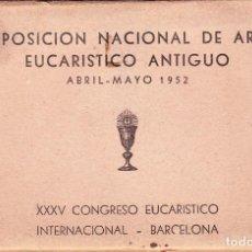 Postales: EXPOSICIÓN NAC.DE ARTE EUCARÍSTICO ANTIGUO. 1952. Lote 90108480