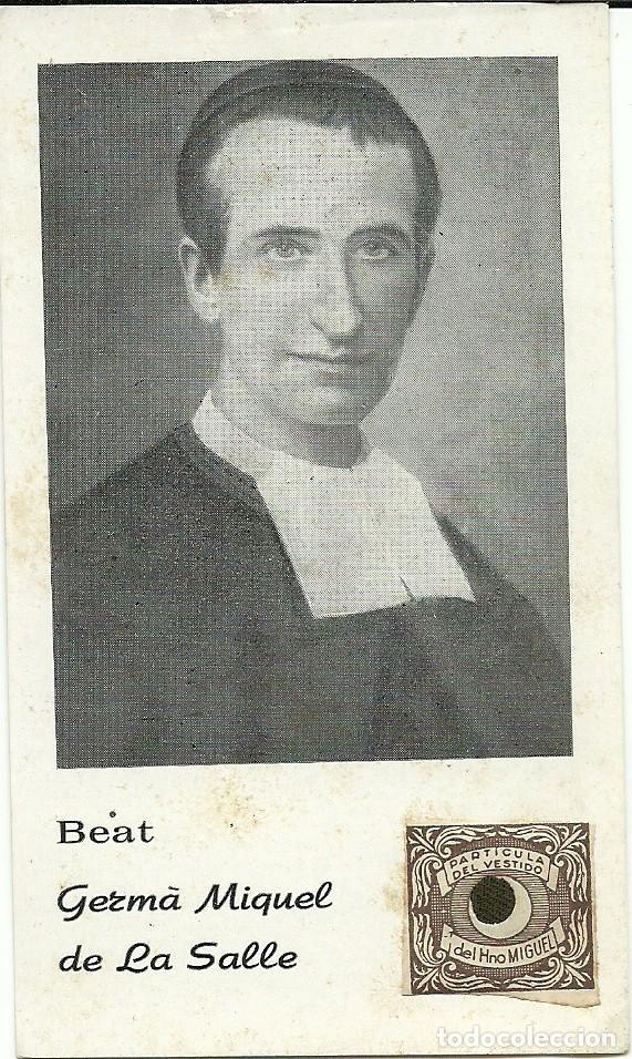 ESTAMPA BEAT GERMÀ MIQUEL DE LA SALLE AMB RELIQUIA. BEATO HERMANO MIQUEL DE LA SALLE CON RELIQUIA. (Postales - Religiosas y Recordatorios)