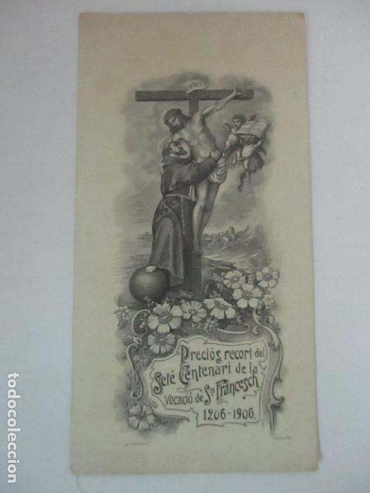 PRECIOSA ESTAMPA RECUERDO - SETÉ CENTENARI DE LA VOCACIO DE SANT FRANCESCH 1206-1906 (Postales - Postales Temáticas - Religiosas y Recordatorios)