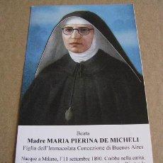 Postales: BEATA MADRE MARIA PIERINA DE MICHELI (ESTAMPA ITALIANA) LEER DESCRIPCION. Lote 113349699