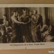 Postales: EV 24 ANTIGUA ESTAMPA LOS DESPOSORIOS DE LA STMA VIRGEN MARÍA - 1526 MB - 6.50€ X 10CM. Lote 134799710