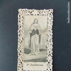 Postales: ANTIGUA ESTAMPA RELIGIOSA - TURGIS 219 PARIS - PUNTILLA - TROQUELADA - S JOSEPHINA ... A50. Lote 136105662