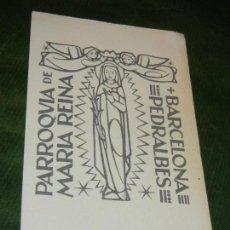 Postales: TARJETON 25 ANIVERSARIO PARROQUIA DE MARIA REINA - PEDRALBES BARCELONA - HACIA 1989. Lote 144049306