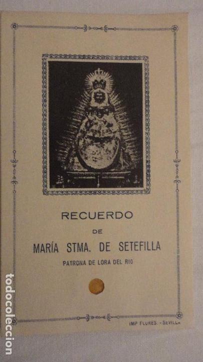 ANTIGUA ESTAMPA CON RELIQUIA.RECUERDO VIRGEN DE SETEFILLA.LORA DEL RIO.SEVILLA (Postales - Postales Temáticas - Religiosas y Recordatorios)
