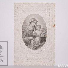Postales: ANTIGUA ESTAMPA RELIGIOSA TROQUELADA CON PUNTILLA - GRABADO NTRA SRA DEL ROSARIO - PRINCIPIOS S. XX. Lote 167829140