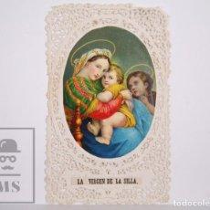 Postales: ANTIGUA ESTAMPA RELIGIOSA CON PUNTILLA - LA VIRGEN DE LA SILLA. RAFAEL SANZIO - PRINCIPIOS S. XX. Lote 167915208