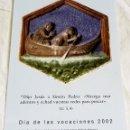 Postales: ESTAMPA RELIGIOSA - DÍA DE LAS VOCACIONES 2002, ORACIÓN POR LAS VOCACIONES. Lote 168092444