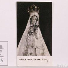 Postales: ANTIGUA ESTAMPA RELIGIOSA FOTOGRÁFICA - NUESTRA SEÑORA DE BEGOÑA - MEDIADOS S. XX. Lote 168823944