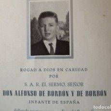 Postales: ESQUELA, RECORDATORIO.DON ALFONSO DE BORBON Y DE BORBON (INFANTE DE ESPAÑA) FALLECIDO 29 MARZO 1956.. Lote 175615364