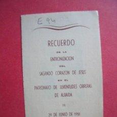 Postales: RECUERDO ENTRONIZACION SAGRADO CORAZON DE JESUS.-PATRONATO DE JUVENTUDES OBRERAS.-ALBAIDA.-AÑO 1951.. Lote 192010127