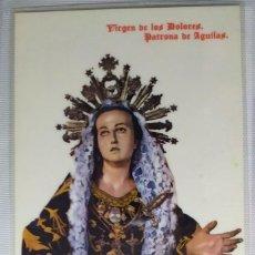 Postales: POSTAL VIRGEN DE LAS DOLORES PATRONA DE AGUILAS. Lote 198881623