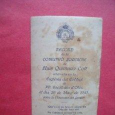 Postales: LLUIS QUINTANA COLL.-PRIMERA COMUNION.-ESTAMPA RELIGIOSA.-ESCOLAPIOS.-OLOT.-BARCELONA.-AÑO 1930.. Lote 222372267