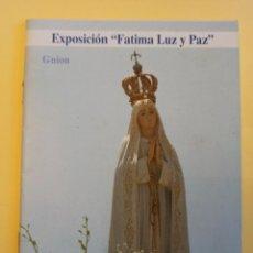 Postales: FOLLETO EXPOSICIÓN VIRGEN DE FÁTIMA LUZ Y PAZ. Lote 234152250