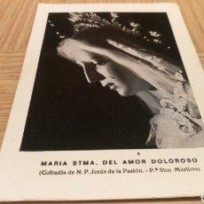 Postales: IMAGEN MARÍA STMA . DEL AMOR DOLOROSO ( COFRADÍA DE N.P. JESÚS DE LA PASIÓN . MÁRTIRES ). Lote 254453525