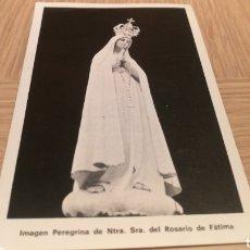 Postales: IMAGEN PEREGRINA DE NTTA . SR DEL ROSARIO DE FÁTIMA. Lote 254453795