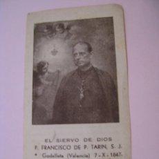 Postales: ESTAMPA RELIGIOSA. P. FRANCISCO DE P. TARIN. GODELLETA, VALENCIA. 11,5X6 CM. CON RELIQUIA.. Lote 271667223