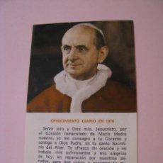 Postales: ESTAMPA RELIGIOSA. PABLO VI. OFRECIMIENTO DIARIO EN 1976. 11X6,5 CM.. Lote 271671653