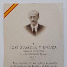 Postales: GUERRA CIVIL. RECORDATORIO DE JOSÉ ZUAZOLA Y ESCUZA (SANTA CAUSA TRADICIONALISTA) 22 DICIEMBRE 1936. Lote 275856703