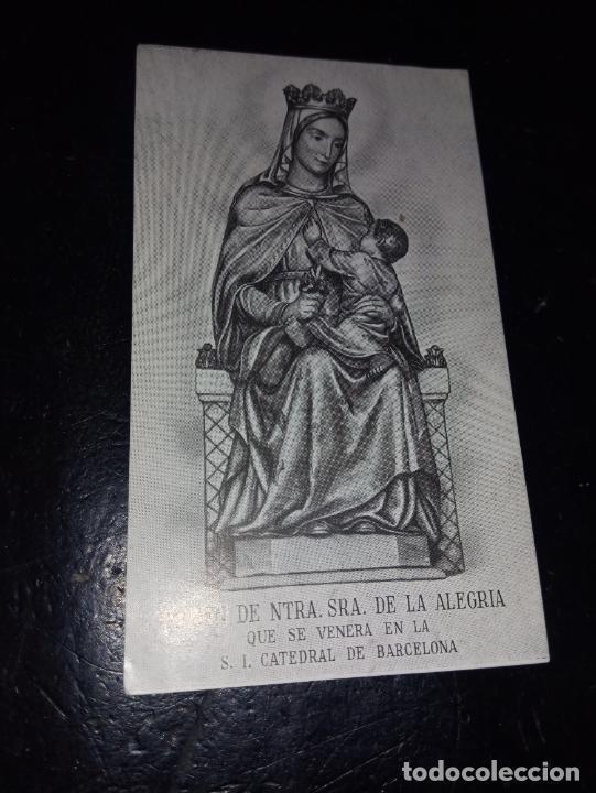 ANTIGUA ESTAMPA RELIGIOSA IMAGEN NTRA. SRA. DE LA ALEGRIA QUE SE VENERA EN S.I CATEDRAL DE BARCELONA (Postales - Postales Temáticas - Religiosas y Recordatorios)