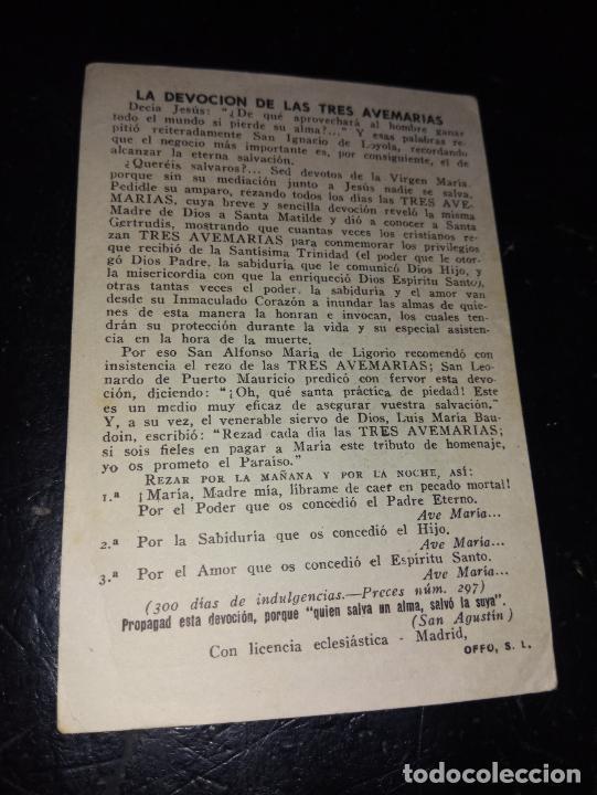Postales: ANTIGUA ESTAMPA RELIGIOSA IMAGEN NTRA. SRA. DE LAS TRES AVEMARIAS 300 DIAS DE INDULGENCIA EDIT.OFFO, - Foto 2 - 289713098