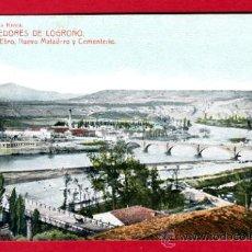 Postales: LOGROÑO , LA RIOJA , RIO EBRO , MATADERO Y CEMENTERIO , P47916. Lote 22770308