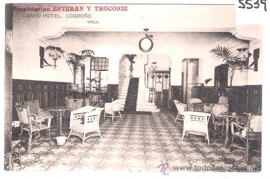 LOGROÑO - GRAND HOTEL . HALL- PROPIETARIOS ESTEBAN Y TROCONIZ - (5539) (Postales - España - La Rioja Antigua (hasta 1939))