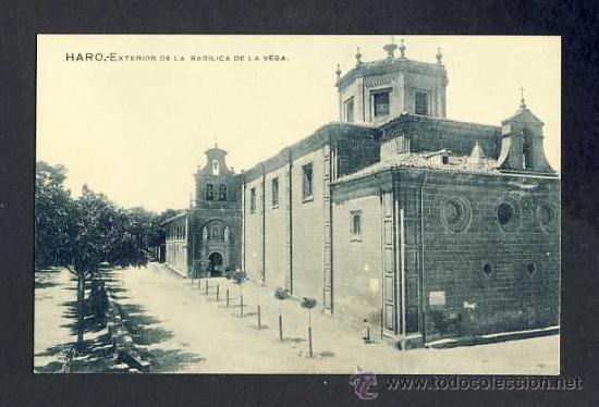 POSTAL DE HARO: EXTERIOR DE LA BASÍLICA DE LA VEGA (LIB.VIELA) (Postales - España - La Rioja Antigua (hasta 1939))