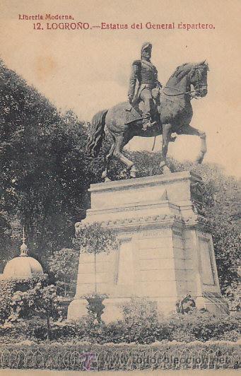 LOGROÑO, ESTATUA DEL GENERAL ESPARTERO, EDITOR: LIBRERIA MODERNA... (Postales - España - La Rioja Antigua (hasta 1939))