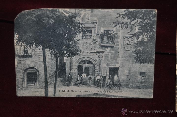 ANTIGUA POSTAL DE HARO. CASA ANTIGUA EN LA PLAZA DE SAN MARTÍN. ESCRITA Y CIRCULADA (Postales - España - La Rioja Antigua (hasta 1939))