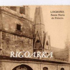 Postales: LOGROÑO.- SANTA MARIA DE PALACIO. Lote 48748118