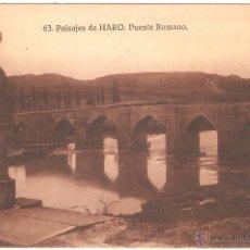 Postales: LA RIOJA HARO PAISAJE DE HARO PUENTE ROMANO 1937. Lote 46455024