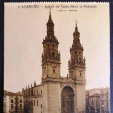 Postales: LOGROÑO, IGLESIA DE SANTA MARIA LA REDONDA. FOTO ROISIN. Lote 51204166