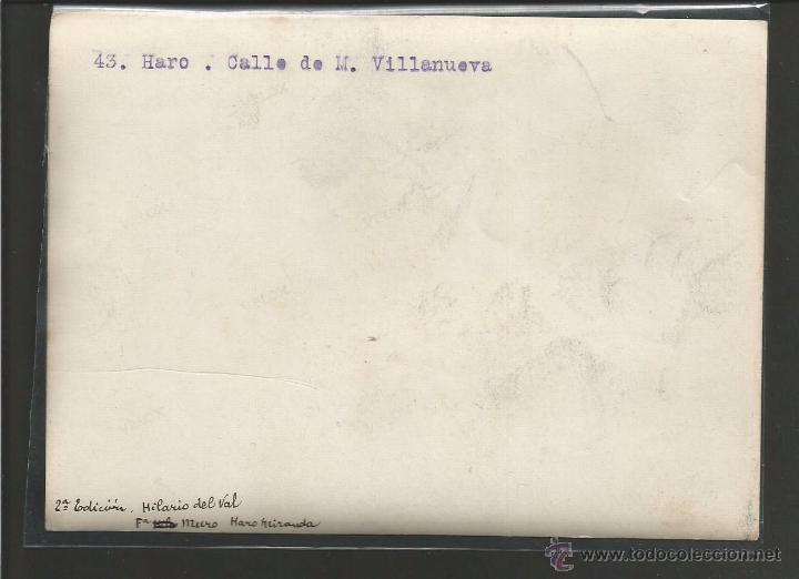 Postales: HARO-43-CALLE DE M. VILLANUEVA- ES FOTO VER REVERSO-EDICION HILARIO DEL VAL -MIDE 11X 15CM-(V-4465) - Foto 2 - 54494280