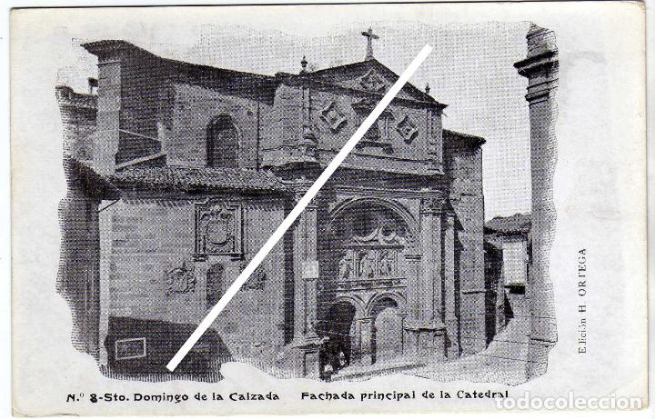 MAGNIFICA POSTAL - STO. DOMINGO DE LA CALZADA (LA RIOJA) - FACHADA PRINCIPAL DE LA CATEDRAL (Postales - España - La Rioja Antigua (hasta 1939))