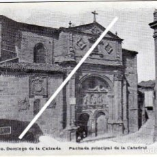 Postales: MAGNIFICA POSTAL - STO. DOMINGO DE LA CALZADA (LA RIOJA) - FACHADA PRINCIPAL DE LA CATEDRAL . Lote 97733031