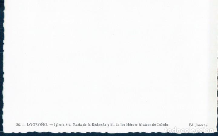 Postales: POSTAL LOGROÑO 26 - IGLESIA STA MARIA DE LA REDONDA Y PL DE LOS HEROES ALCAZAR DE TOLEDO - JOSECHU - Foto 2 - 127304463