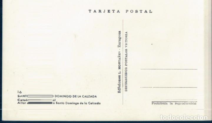 Postales: POSTAL SANTO DOMINGO DE LA CALZADA 16 - CATEDRAL - ALTAR DE SANTO DOMINGO DE LA CALZADA - MONTAÑES - Foto 2 - 131555322