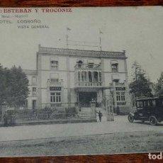 Postales: POSTAL DE LOGROÑO. GRAND HOTEL. LOGROÑO. VISTA GENERAL. COCHE. PROPIETARIOS: ESTEBAN Y TROCÓNIZ. NO . Lote 156802294