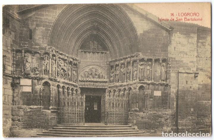 POSTAL LOGROÑO 16 IGLESIA DE SAN BARTOLOMÉ (Postales - España - La Rioja Antigua (hasta 1939))