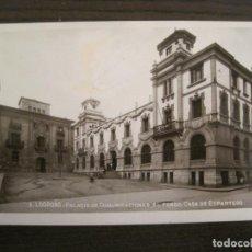 Postales: LOGROÑO-PALACIO DE COMUNICACIONES AL FONDO CASA DE ESPARTERO-POSTAL FOTOGRAFICA ANTIGUA-(68.080). Lote 195136507